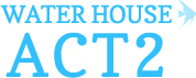 Water House Act2�ʥ����������ϥ��� ACT2��